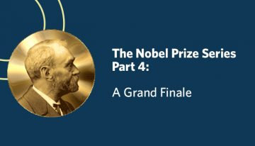 The Nobel Prize Series Part 4: A Grand Finale
