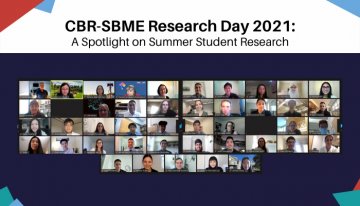 CBR-SBME Research Day 2021: A Spotlight on Summer Student Research