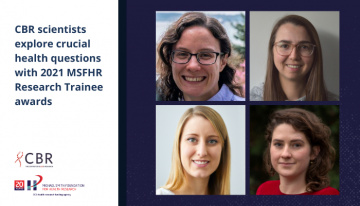 CBR scientists explore crucial health questions with 2021 MSFHR Research Trainee awards
