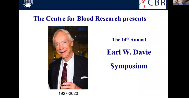 "A Zoom screen a slide that reads ""The Centre for Blood Research presents the 14th Annual Earl W. Davie Symposium"", in addition to CBR and UBC logos and a photo of Earl; Dr. Ed Conway is speaking in a corner of the screen"