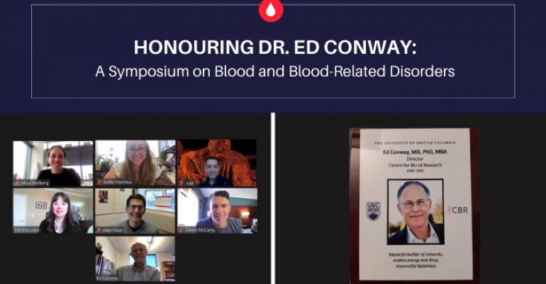 """""""Honouring Dr. Ed Conway: A Symposium on Blood and Blood-Related Disorders"""" is at the top, with a Zoom group screenshot of symposium speakers at the bottom left, and a plaque celebrating Dr. Conway's key characteristics as Director on the bottom right"""